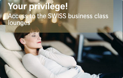 Your priviledge! Access to the SWISS business class lounges